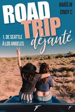 ebook - Road trip déjanté - tome 1 De Seattle à Los Angeles