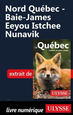 ebook - Nord Québec - Baie-James Eeyou Istchee Nunavik